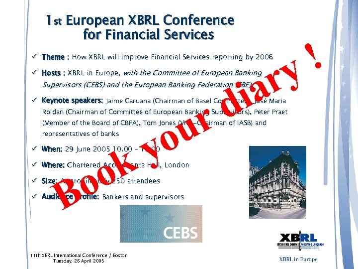 1 st European XBRL Conference for Financial Services ! y r ia ü Theme