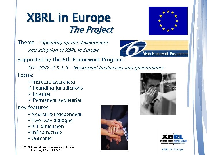 "XBRL in Europe The Project Theme : ""Speeding up the development and adoption of"