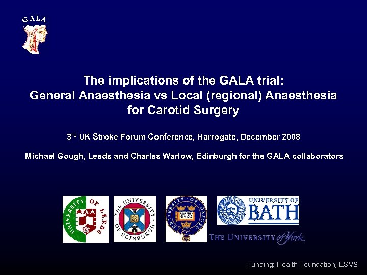 The implications of the GALA trial: General Anaesthesia vs Local (regional) Anaesthesia for Carotid