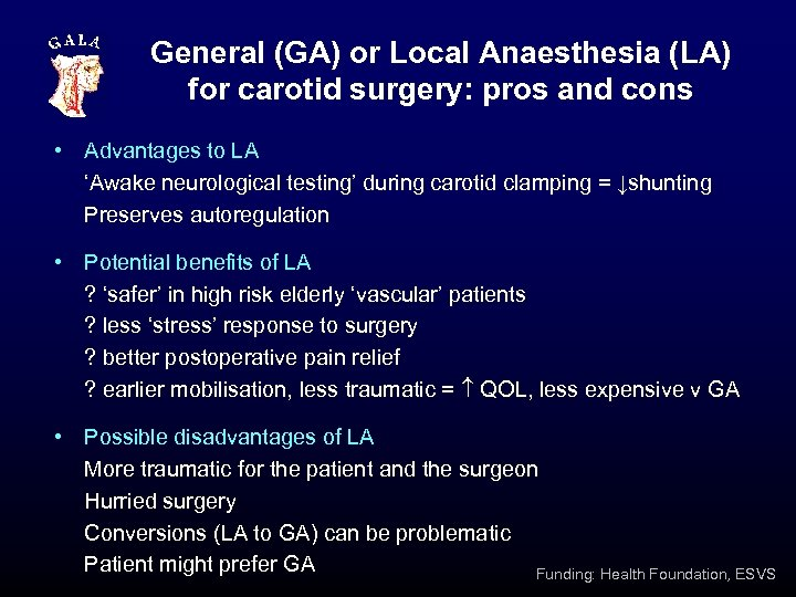 General (GA) or Local Anaesthesia (LA) for carotid surgery: pros and cons • Advantages