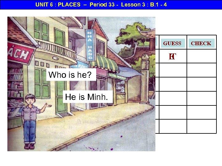 UNIT 6 : PLACES – Period 33 - Lesson 3 : B. 1 -
