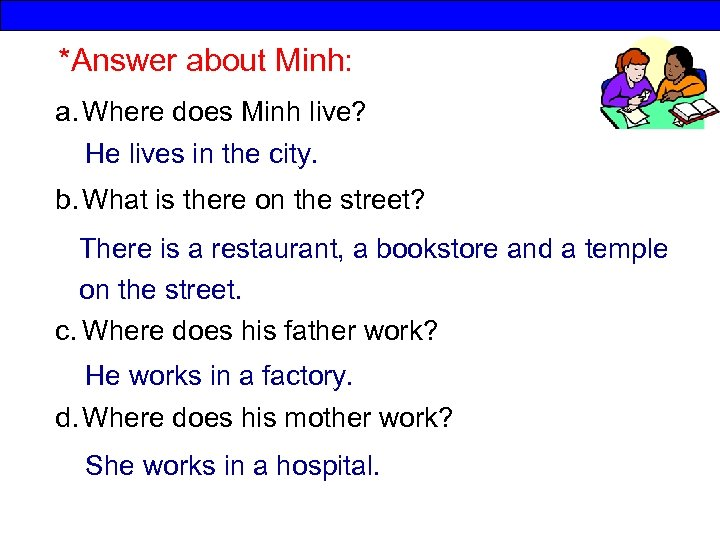 *Answer about Minh: a. Where does Minh live? He lives in the city. b.