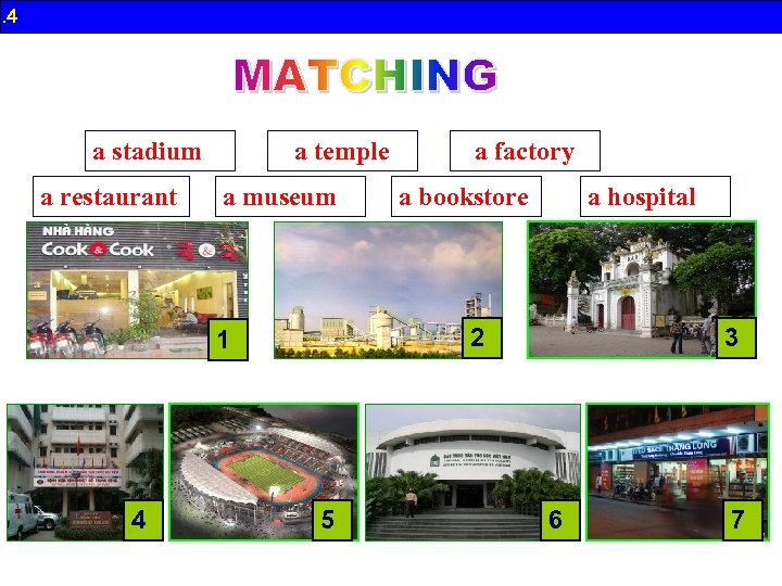 B. 4 a stadium a restaurant a temple a museum a bookstore a hospital