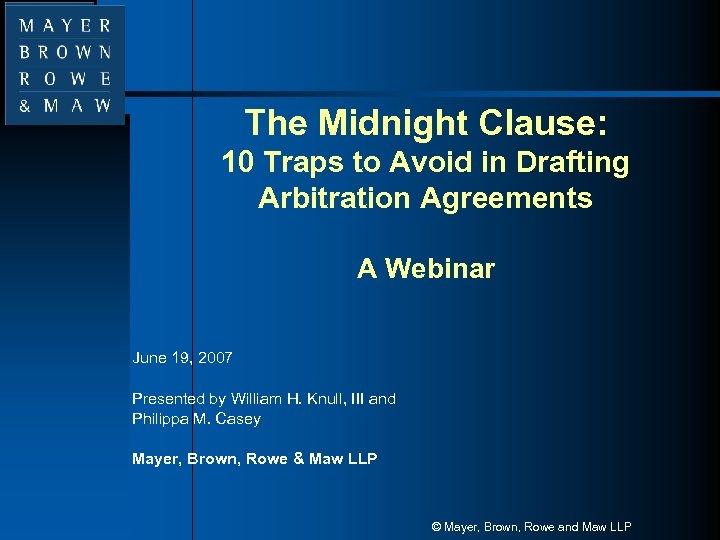 The Midnight Clause: 10 Traps to Avoid in Drafting Arbitration Agreements A Webinar June