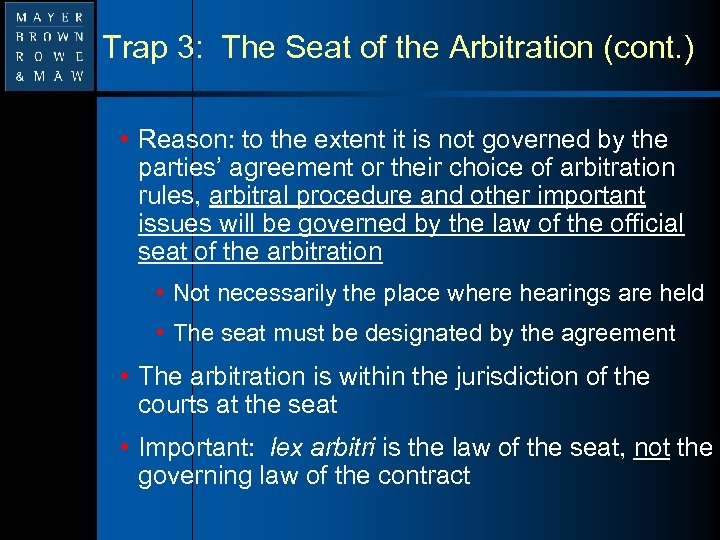 Trap 3: The Seat of the Arbitration (cont. ) • Reason: to the extent