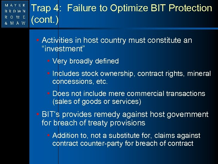 Trap 4: Failure to Optimize BIT Protection (cont. ) • Activities in host country