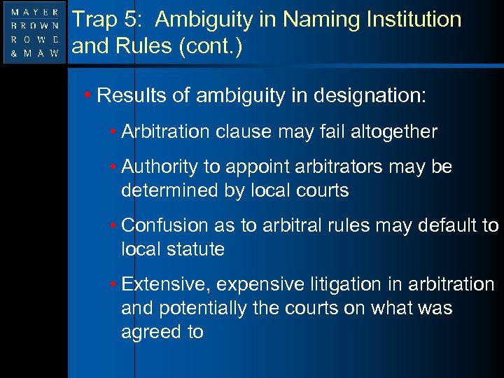 Trap 5: Ambiguity in Naming Institution and Rules (cont. ) • Results of ambiguity