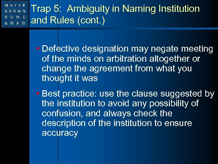 Trap 5: Ambiguity in Naming Institution and Rules (cont. ) • Defective designation may