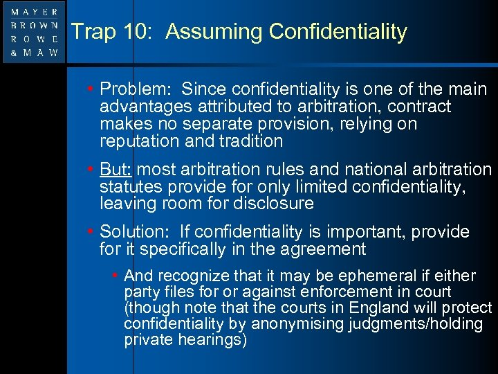 Trap 10: Assuming Confidentiality • Problem: Since confidentiality is one of the main advantages