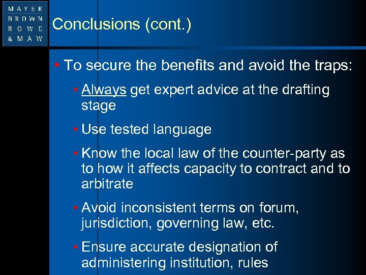 Conclusions (cont. ) • To secure the benefits and avoid the traps: • Always