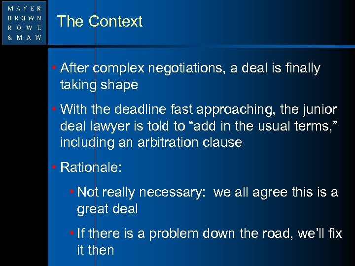 The Context • After complex negotiations, a deal is finally taking shape • With