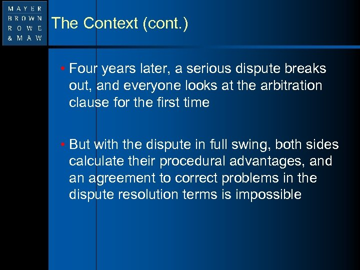 The Context (cont. ) • Four years later, a serious dispute breaks out, and