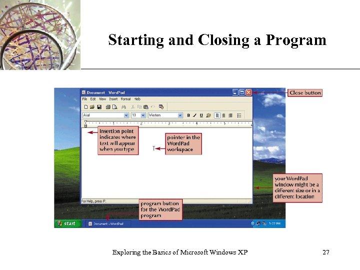 Starting and Closing a Program Exploring the Basics of Microsoft Windows XP XP 27