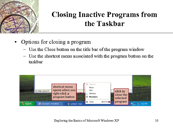 Closing Inactive Programs from XP the Taskbar • Options for closing a program –