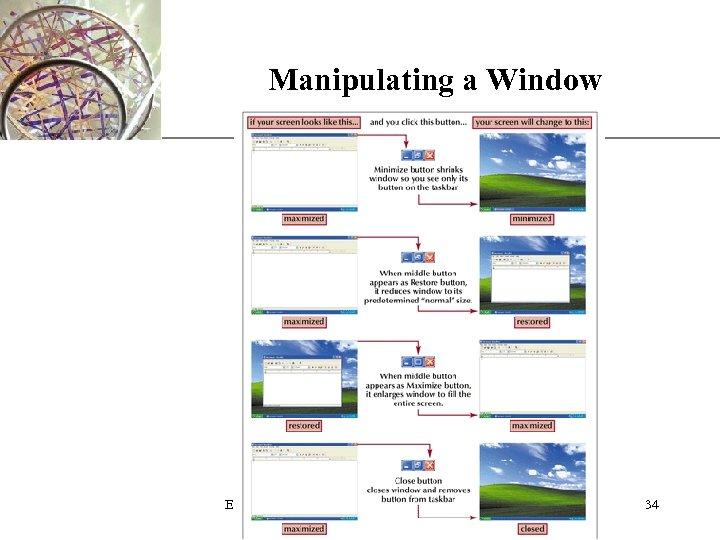 Manipulating a Window Exploring the Basics of Microsoft Windows XP XP 34