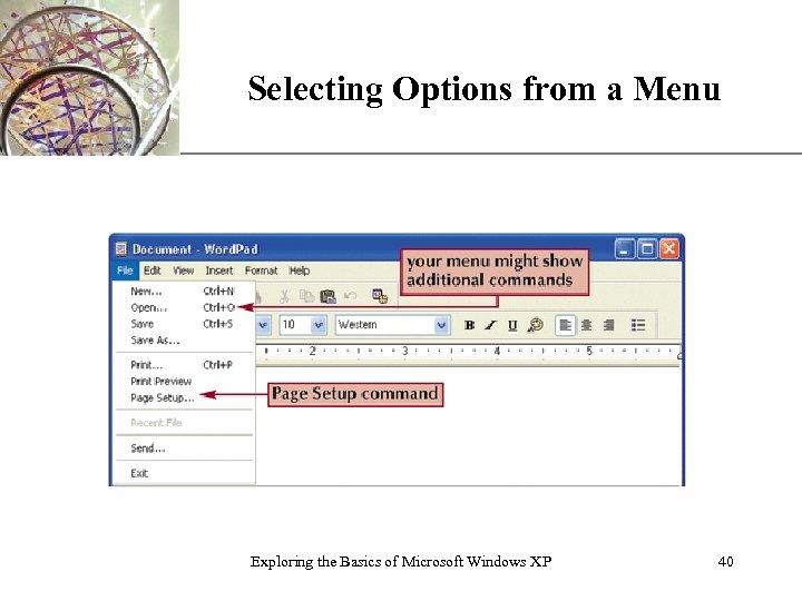 Selecting Options from a Menu Exploring the Basics of Microsoft Windows XP XP 40