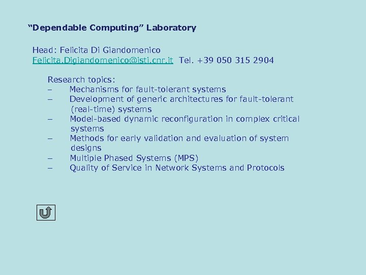 """Dependable Computing"" Laboratory Head: Felicita Di Giandomenico Felicita. Digiandomenico@isti. cnr. it Tel. +39 050"
