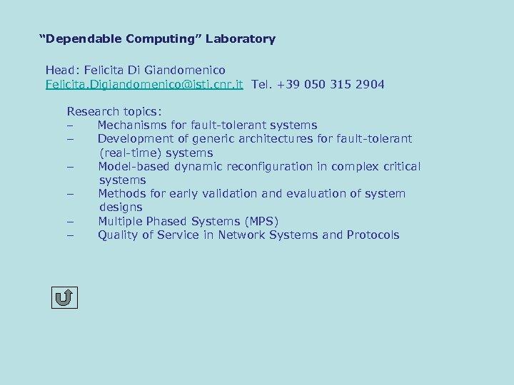 """Dependable Computing"" Laboratory Head: Felicita Di Giandomenico Felicita. Digiandomenico@isti. cnr. it Tel. +39 050"