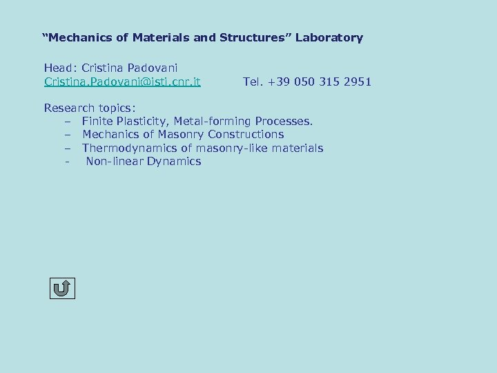 """Mechanics of Materials and Structures"" Laboratory Head: Cristina Padovani Cristina. Padovani@isti. cnr. it Tel."