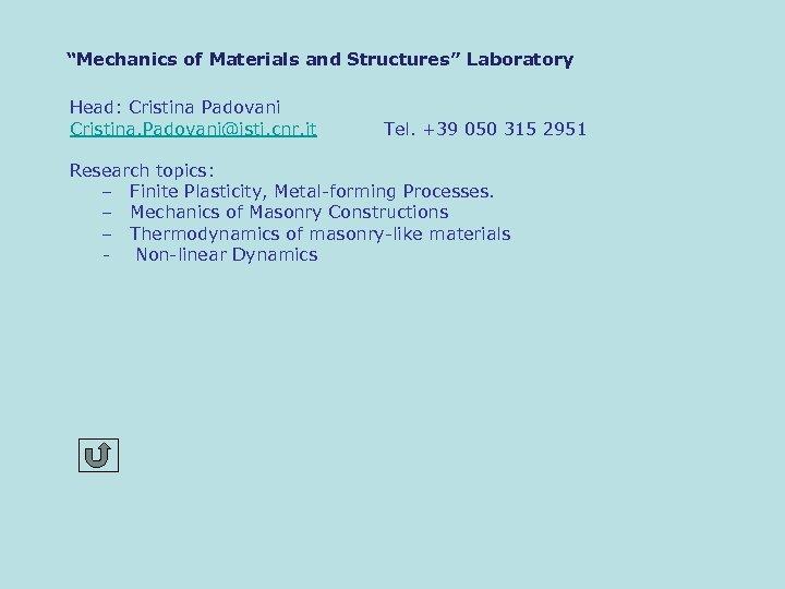 """Mechanics of Materials and Structures"" Laboratory Head: Cristina Padovani Cristina. Padovani@isti. cnr. it Tel."