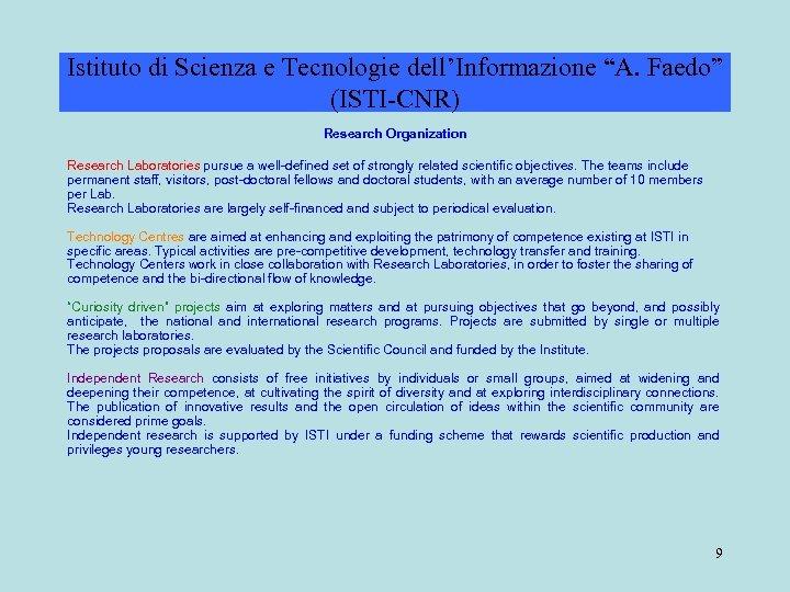 """Istituto di Scienza e Tecnologie dell'Informazione """"A. Faedo"""" (ISTI-CNR) Research Organization Research Laboratories pursue"""