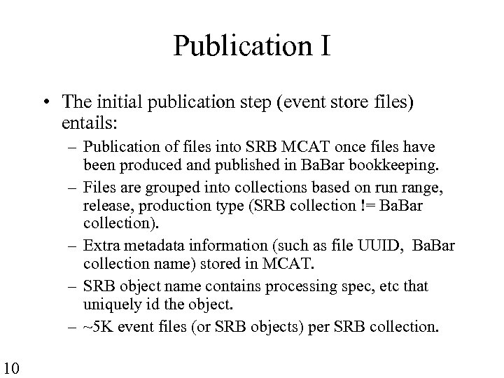 Publication I • The initial publication step (event store files) entails: – Publication of