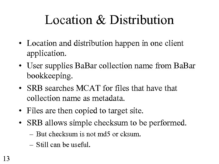 Location & Distribution • Location and distribution happen in one client application. • User
