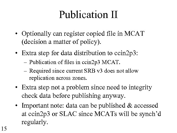 Publication II • Optionally can register copied file in MCAT (decision a matter of