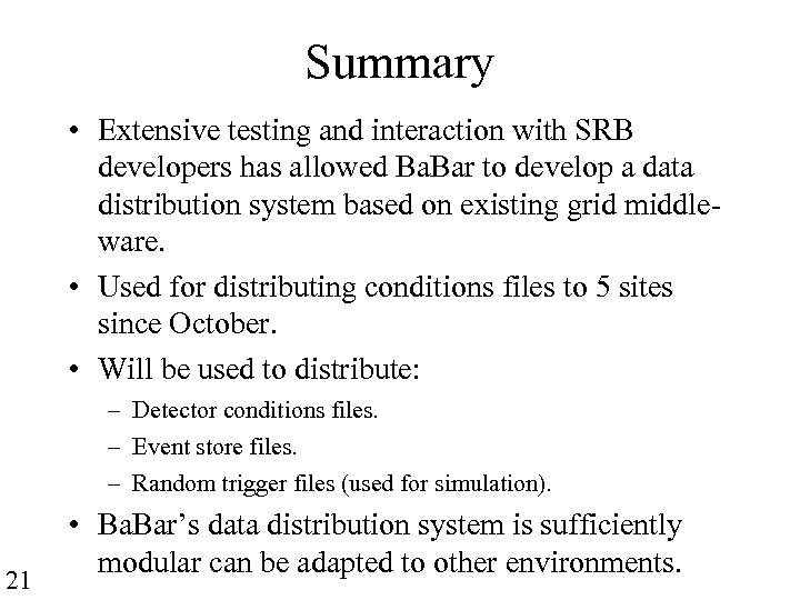 Summary • Extensive testing and interaction with SRB developers has allowed Ba. Bar to