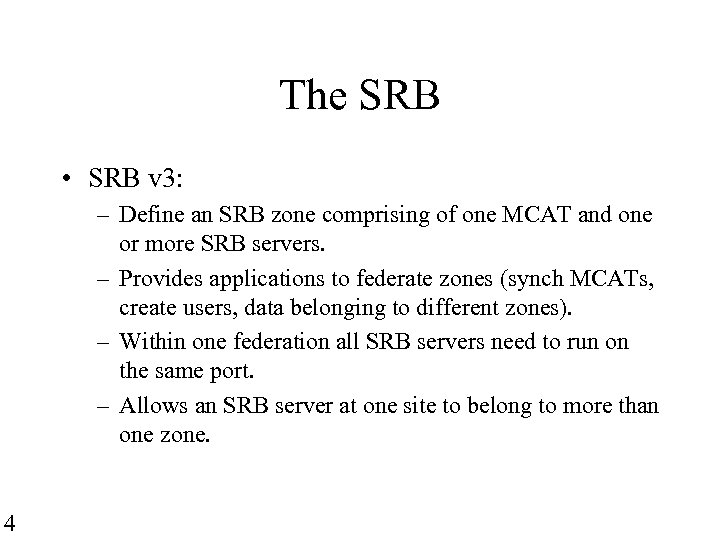 The SRB • SRB v 3: – Define an SRB zone comprising of one