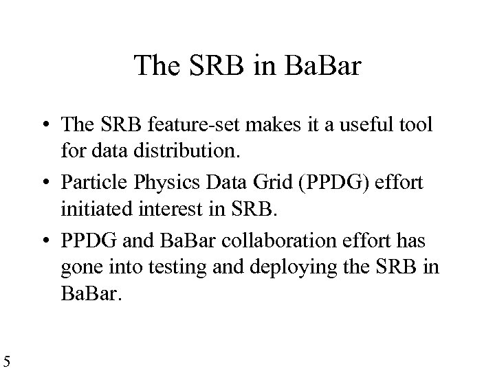 The SRB in Ba. Bar • The SRB feature-set makes it a useful tool