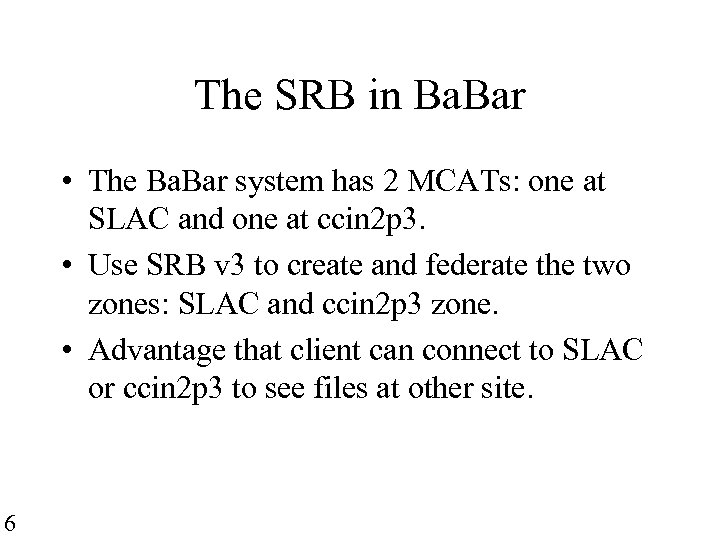 The SRB in Ba. Bar • The Ba. Bar system has 2 MCATs: one