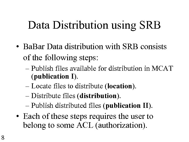 Data Distribution using SRB • Ba. Bar Data distribution with SRB consists of the