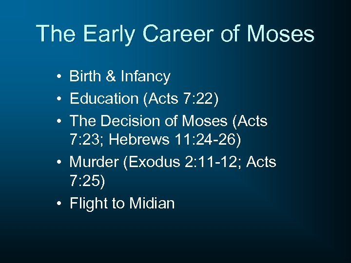 The Early Career of Moses • Birth & Infancy • Education (Acts 7: 22)