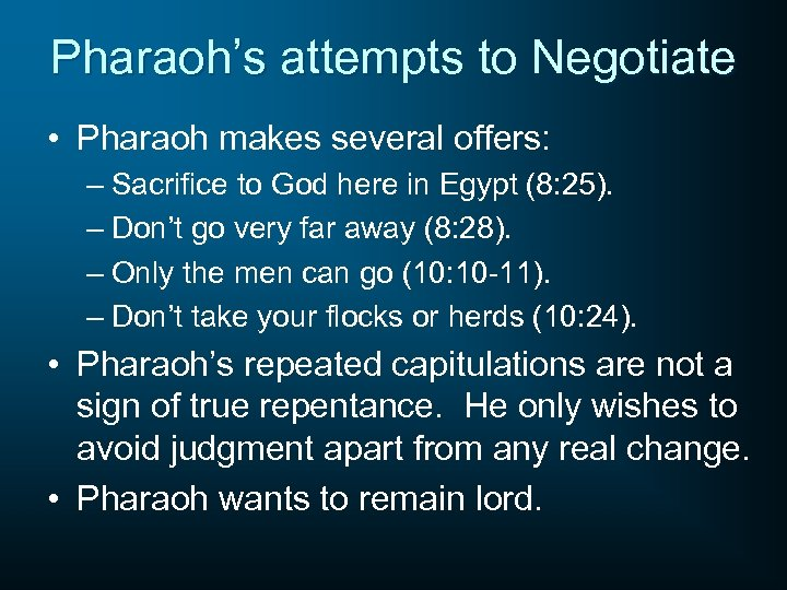 Pharaoh's attempts to Negotiate • Pharaoh makes several offers: – Sacrifice to God here