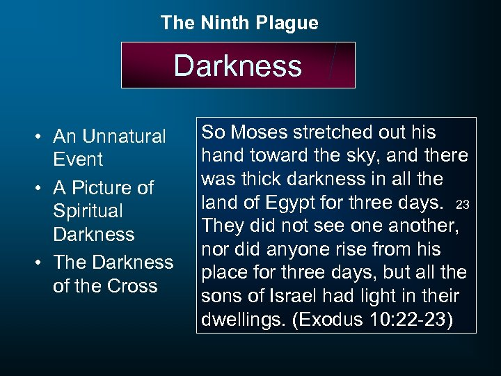 The Ninth Plague Darkness • An Unnatural Event • A Picture of Spiritual Darkness