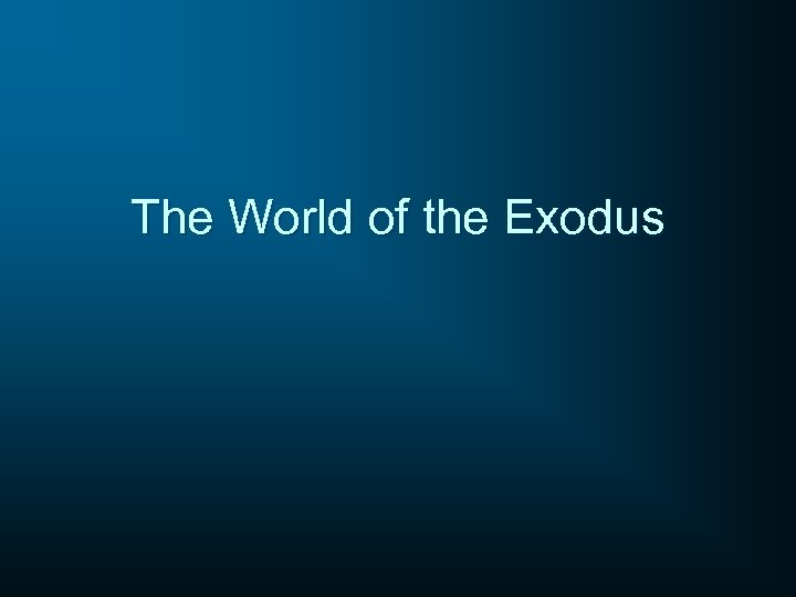 The World of the Exodus