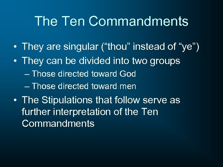 "The Ten Commandments • They are singular (""thou"" instead of ""ye"") • They can"