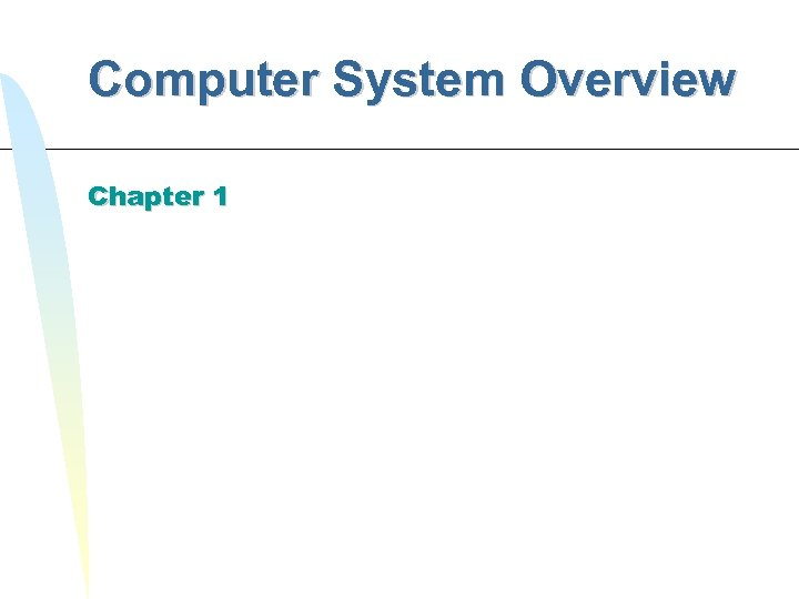 Computer System Overview Chapter 1