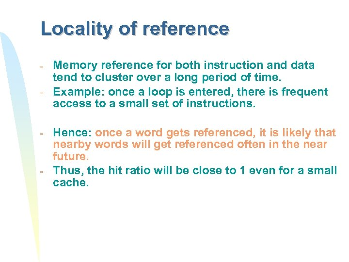 Locality of reference = = Memory reference for both instruction and data tend to