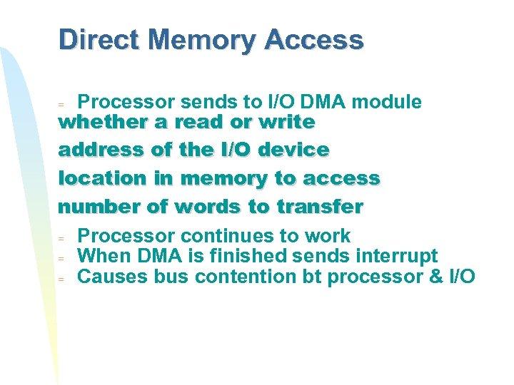 Direct Memory Access Processor sends to I/O DMA module whether a read or write