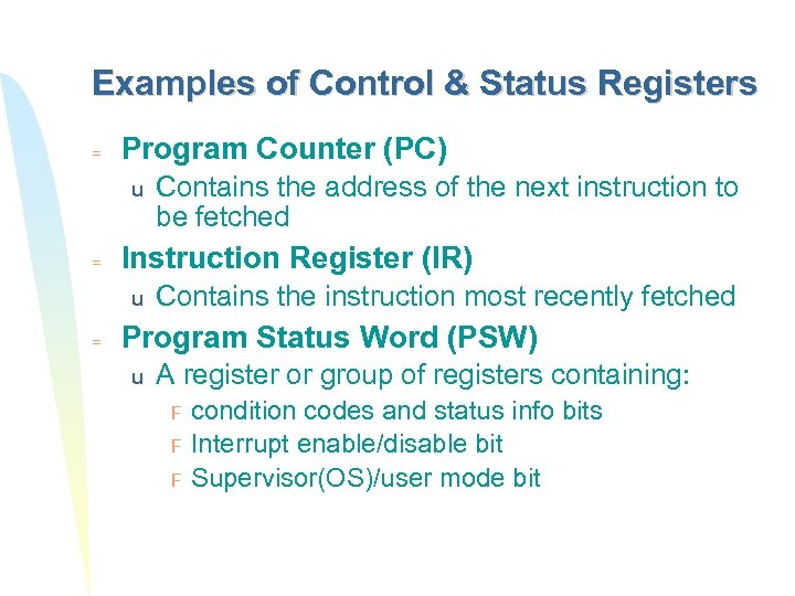 Examples of Control & Status Registers = Program Counter (PC) u = Instruction Register
