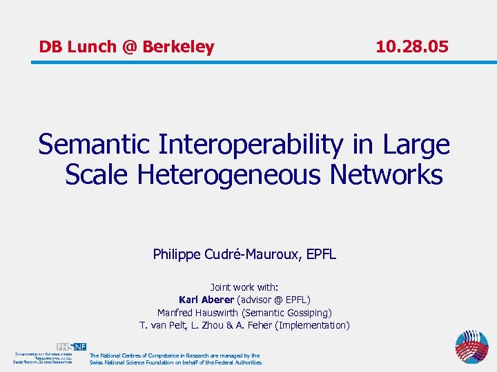 DB Lunch @ Berkeley 10. 28. 05 Semantic Interoperability in Large Scale Heterogeneous Networks