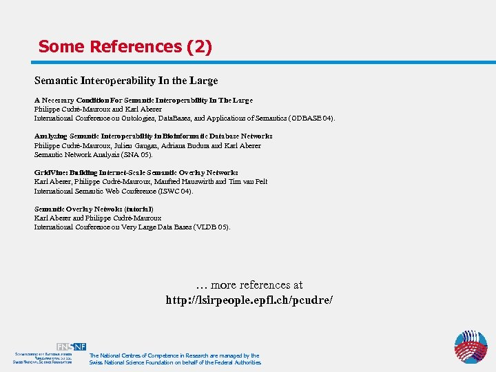Some References (2) Semantic Interoperability In the Large A Necessary Condition For Semantic Interoperability