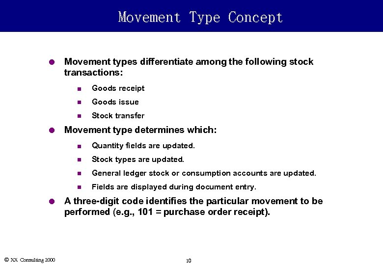 Movement Type Concept l Movement types differentiate among the following stock transactions: n n