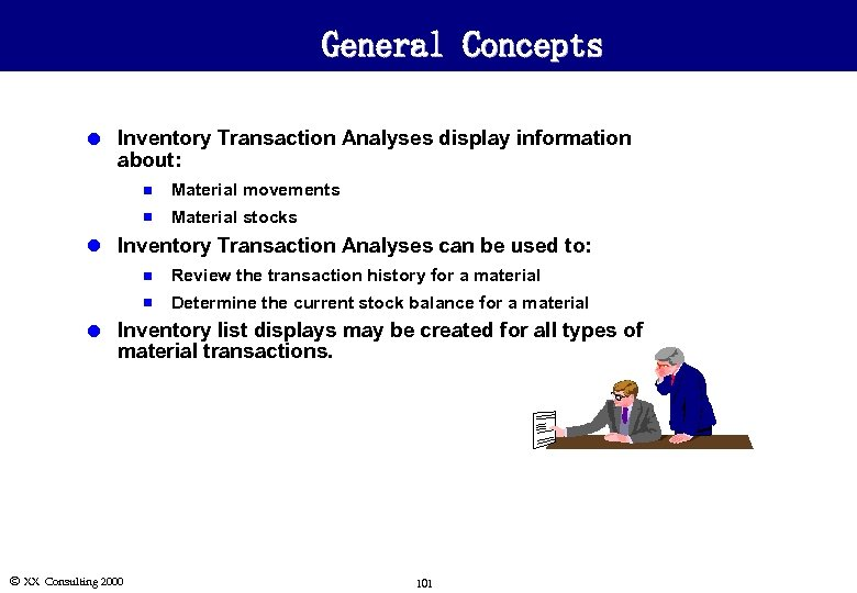 General Concepts l Inventory Transaction Analyses display information about: n Material movements n Material