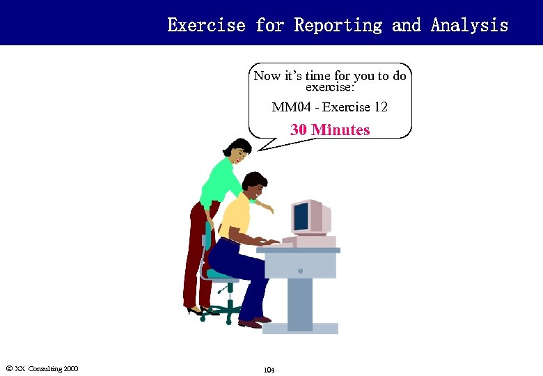 Exercise for Reporting and Analysis Now it's time for you to do exercise: MM