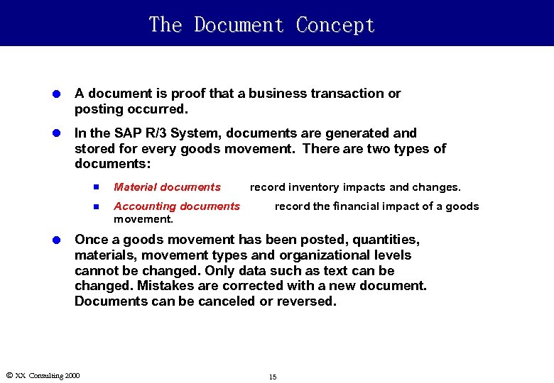 The Document Concept l A document is proof that a business transaction or posting