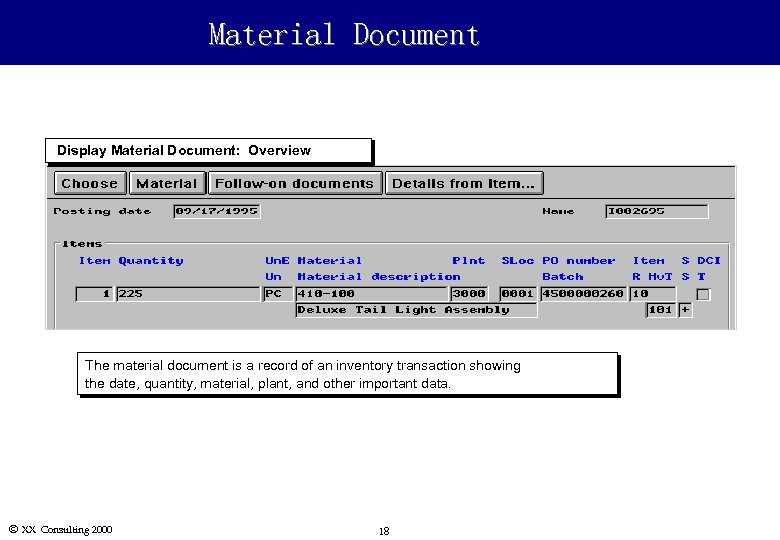 Material Document Display Material Document: Overview The material document is a record of an