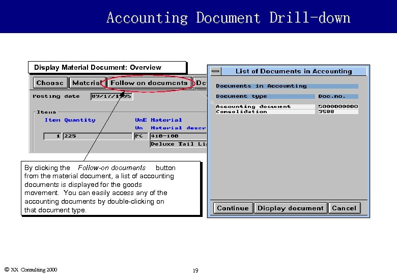 Accounting Document Drill-down Display Material Document: Overview By clicking the Follow-on documents button from